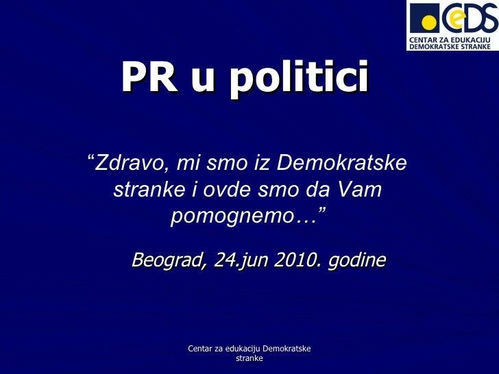 """PR u  politici Beograd ,  24.jun 2010 . godine Centar za edukaciju Demokratske stranke """" Zdravo, mi smo iz Demokratske str..."""