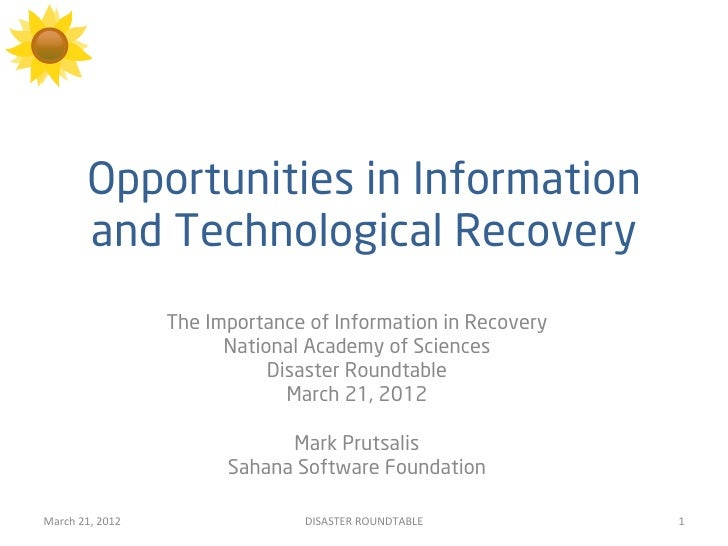 Opportunities in Information             and Technological Recovery                           The Importance of Informatio...