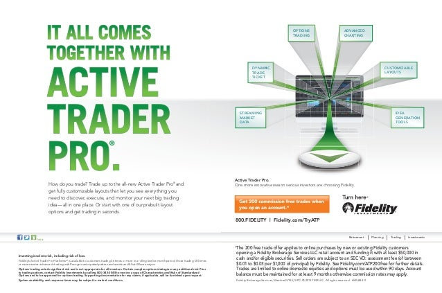 IT ALL COMES TOGETHER WITH  ACTIVE TRADER PRO.  OPTIONS TRADING  ADVANCED CHARTING  CUSTOMIZABLE LAYOUTS  DYNAMIC TRADE TI...