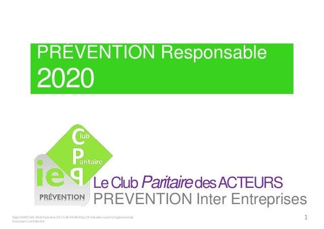 PRÉVENTION Responsable  2020  Le Club Paritairedes ACTEURS  PREVENTION Inter Entreprises  Régis MARCHAL Midi Pyrénées 06.1...
