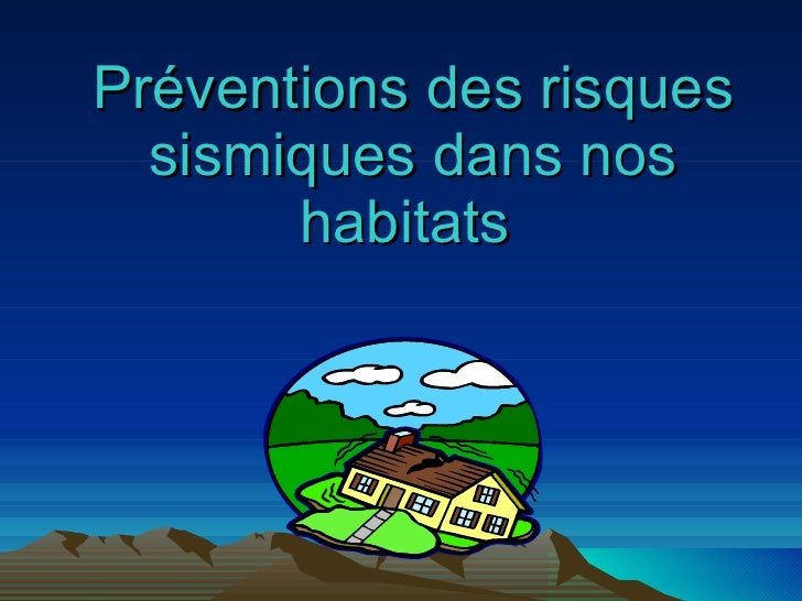 Préventions des risques sismiques dans nos habitats