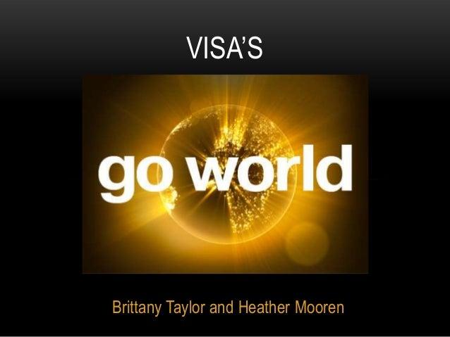 VISA'SBrittany Taylor and Heather Mooren