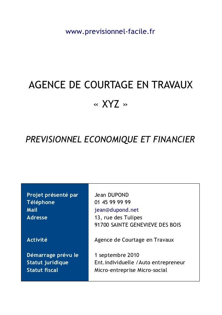 www.previsionnel-facile.fr     AGENCE DE COURTAGE EN TRAVAUX                       « XYZ »   PREVISIONNEL ECONOMIQUE ET FI...
