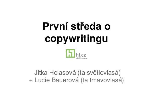 První středa o copywritingu Jitka Holasová (ta světlovlasá) + Lucie Bauerová (ta tmavovlasá)