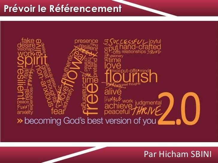 Prévoir le Référencement<br />Par Hicham SBINI<br />