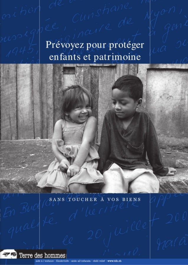 Prévoyez pour protéger enfants et patrimoine - Terre des hommes / Tierra de hombres