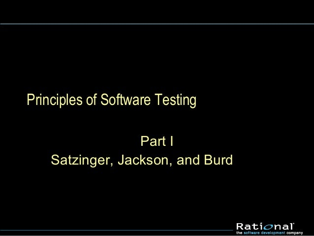 Principles of Software TestingPart ISatzinger, Jackson, and Burd
