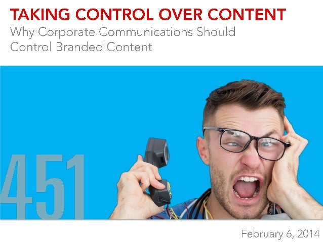 Taking Control of Content: Why Corporate Communications Should Control Branded Content