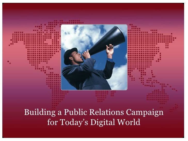 Building a Public Relations Campaign for Today's Digital World