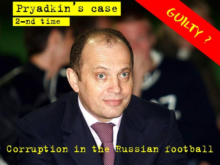 Pryadkin's case 2-nd timeCorruption in the Russian football