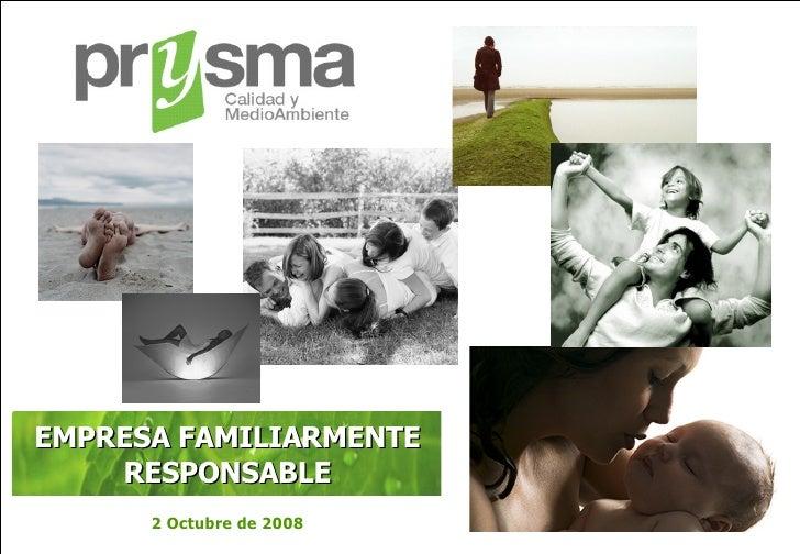 2 Octubre de 2008 EMPRESA FAMILIARMENTE RESPONSABLE