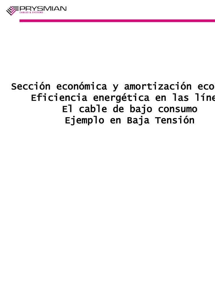 Sección económica y amortización ecológica   Eficiencia energética en las líneas         El cable de bajo consumo         ...