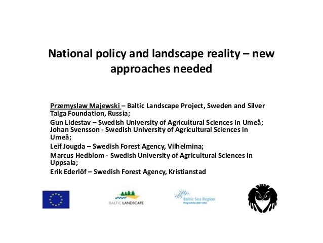 National policy and landscape reality – new approaches needed