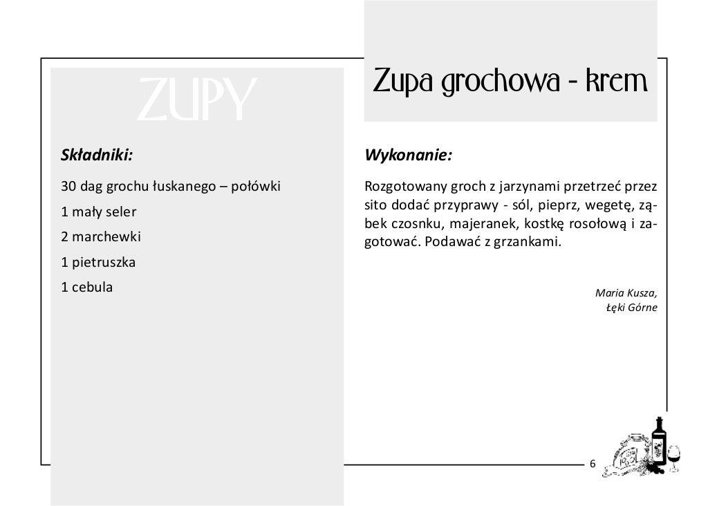 ZUPY  Zupa grochowa - krem  Składniki:  Wykonanie:  30 dag grochu łuskanego – połówki  Rozgotowany groch z jarzynami przet...