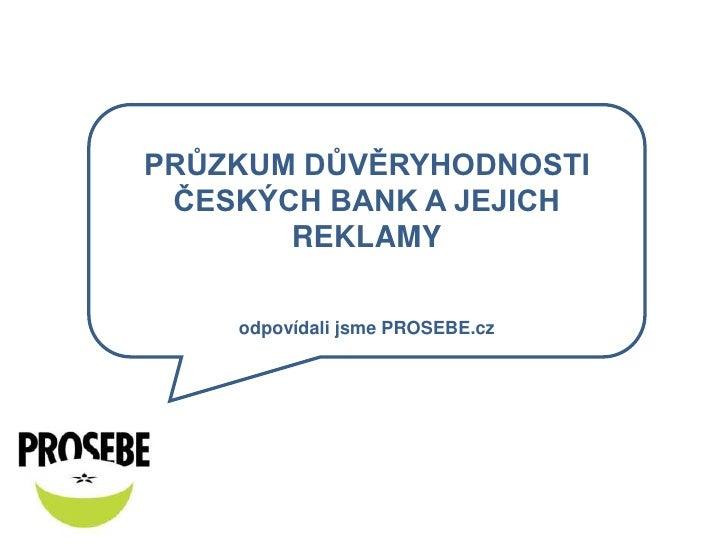 Průzkum důvěryhodnosti českých bank a jejich reklamy