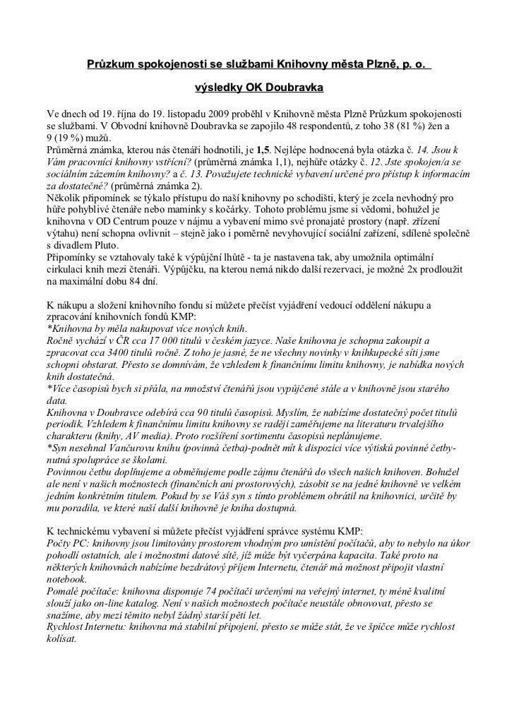 Průzkum spokojenosti se službami Knihovny města Plzně, p. o.                                   výsledky OK DoubravkaVe dne...