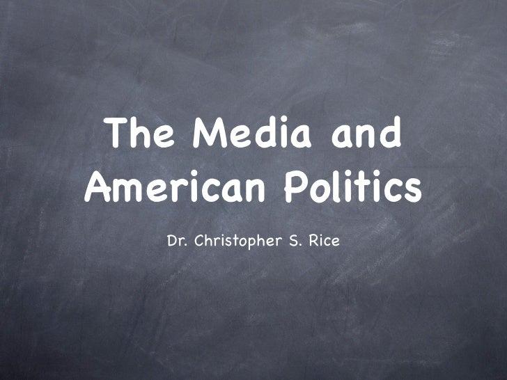 PS 101 The Media And American Politics Summer 2008