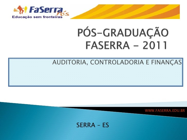 AUDITORIA, CONTROLADORIA E FINANÇAS                         WWW.FASERRA.EDU.BR      SERRA – ES