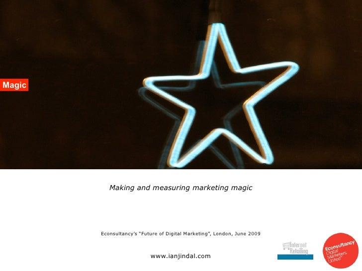 "PS084 Future of Digital Marketing - ""Making and Measuring Marketing Magic"""