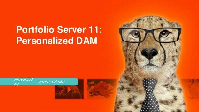 Portfolio Server 11: Personalized DAM