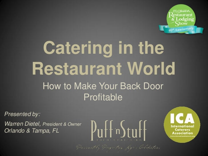 Catering in the           Restaurant World                How to Make Your Back Door                        ProfitablePres...