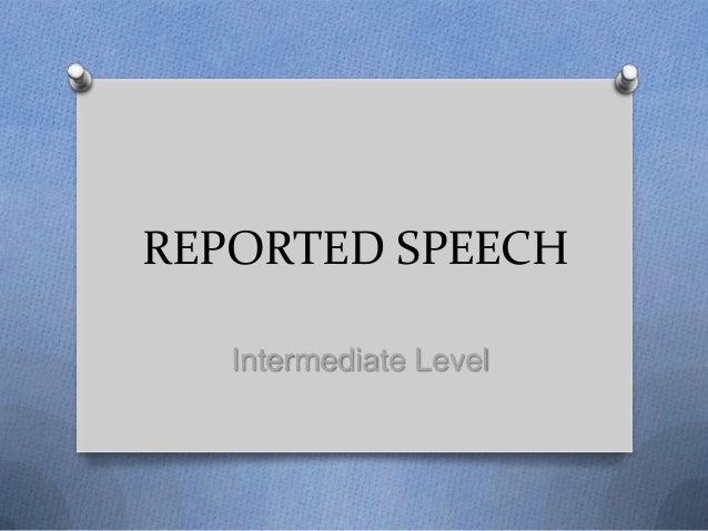 REPORTED SPEECH   Intermediate Level