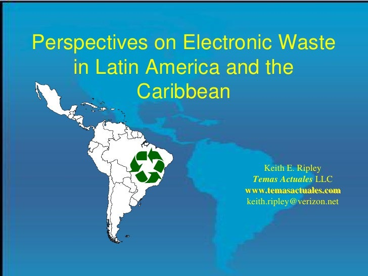 Perspectives on Electronic Waste     in Latin America and the             Caribbean                              Keith E. ...