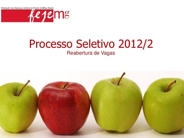 Processo Seletivo 2012/2       Reabertura de Vagas