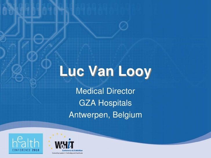 Luc Van Looy   Medical Director    GZA Hospitals  Antwerpen, Belgium
