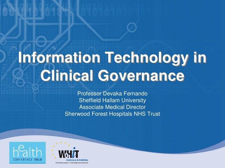 Information Technology in    Clinical Governance           Professor Devaka Fernando            Sheffield Hallam Universit...