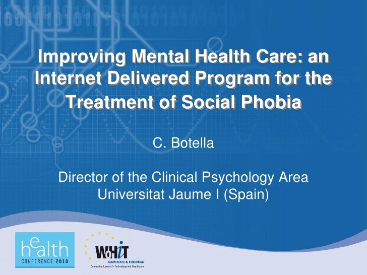 Improving Mental Health Care: an Internet Delivered Program for the     Treatment of Social Phobia                   C. Bo...