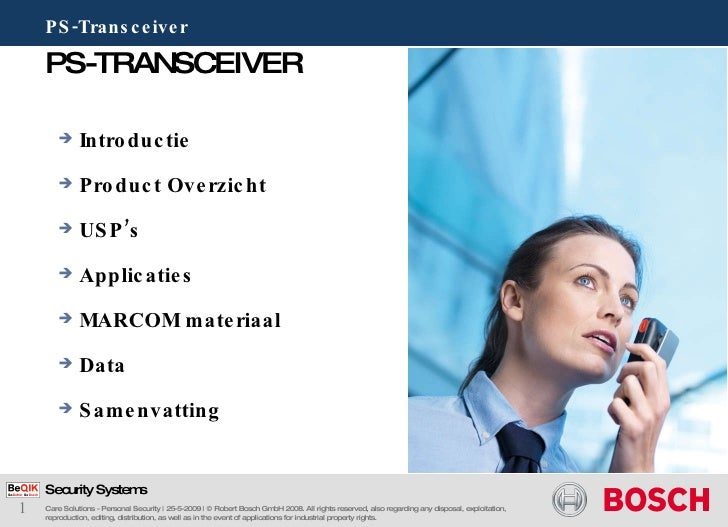 PS-TRANSCEIVER PS-Transceiver Care Solutions - Personal Security | 25-5-2009 | © Robert Bosch GmbH 2008. All rights reserv...