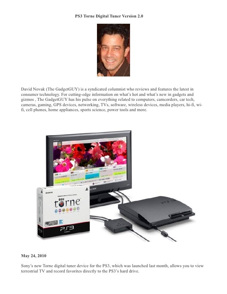 PS3 Torne Digital Tuner Version 2.0 �     David Novak (The GadgetGUY) is a syndicated columnist who reviews and features t...