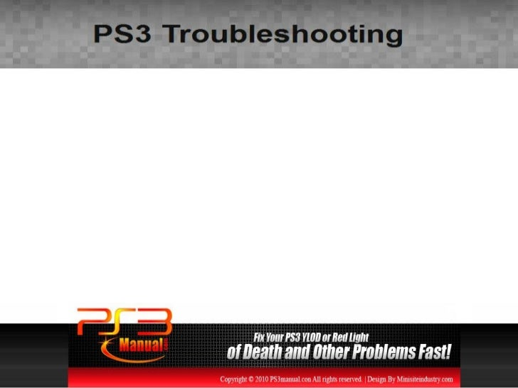 This is when PS3 troubleshooting is needed  and sometimes it meanschecking online because thebooklet just doesn't give you...