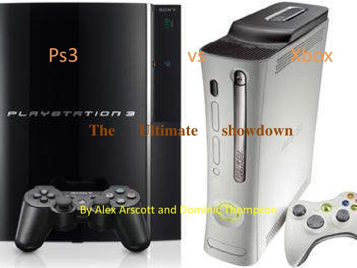 Ps3                      vs                 XboxThe      Ultimate      showdown<br />By Alex Arscott and Dominic Thompson ...