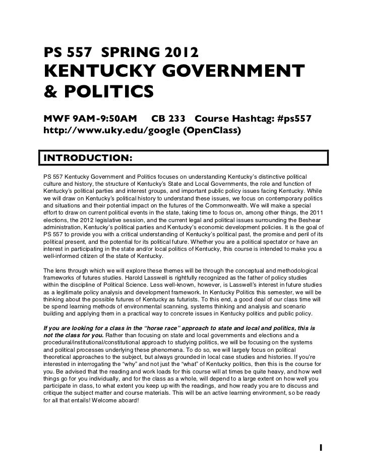 PS 557 SPRING 2012KENTUCKY GOVERNMENT& POLITICSMWF 9AM-9:50AM CB 233 Course Hashtag: #ps557http://www.uky.edu/google (Open...