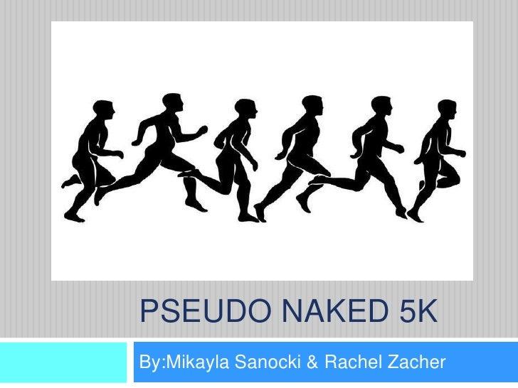 Pseudo Naked 5k Presentation