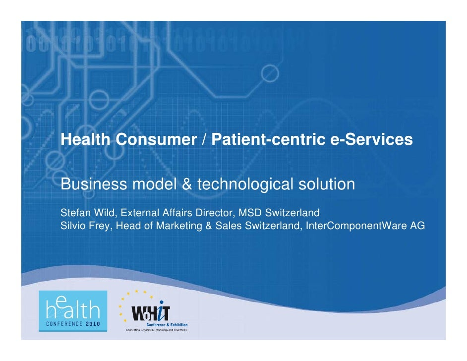 Health Consumer/Patient centric e-Services on the Basis of the Human Life-cycle; Business model & Technological Solution