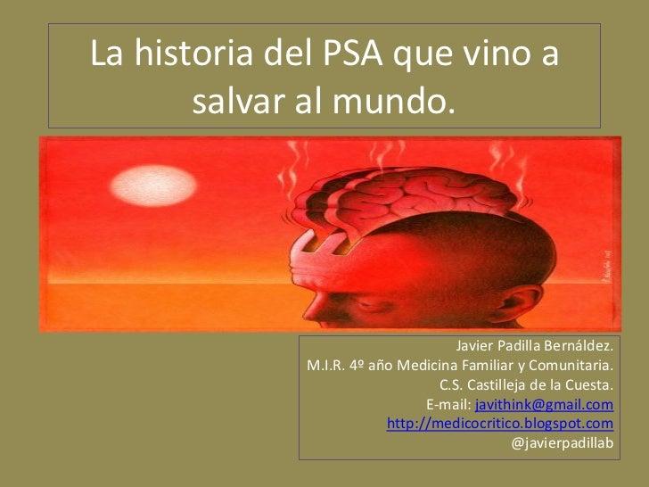 La historia del PSA que vino a       salvar al mundo.                                    Javier Padilla Bernáldez.        ...