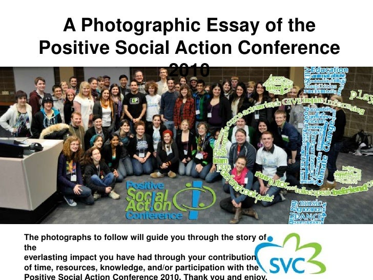 A Photographic Essay of the <br />Positive Social Action Conference 2010<br />The photographs to follow will guide you thr...