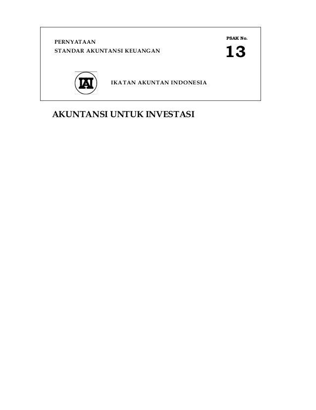 PERNYATAANSTANDAR AKUNTANSI KEUANGANPSAK No.13IKATAN AKUNTAN INDONESIAAKUNTANSI UNTUK INVESTASI