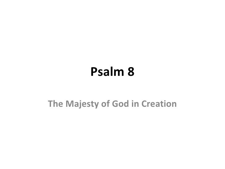 Psalm 8The Majesty of God in Creation