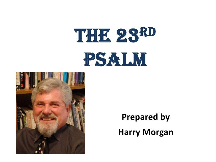The 23rdpsalm<br />A Pictorial Exposition<br />by<br />Harry Morgan<br />