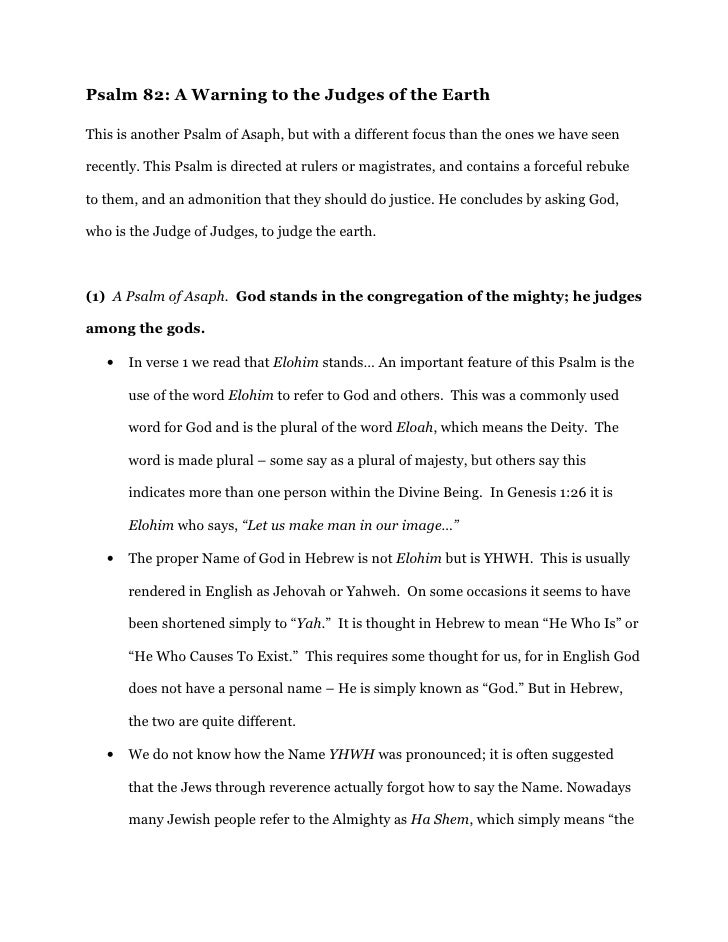 Psalm 82: A Warning to the Judges of the Earth  This is another Psalm of Asaph, but with a different focus than the ones w...
