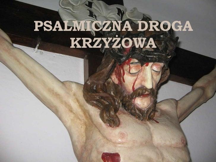 PSALMICZNA DROGA KRZYŻOWA