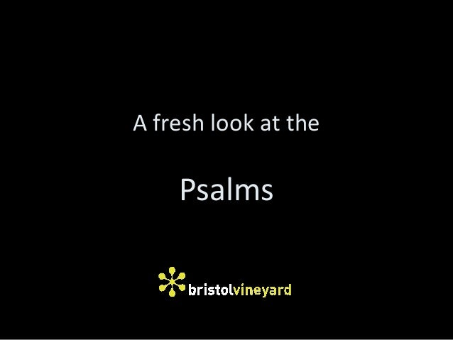A fresh look at the  Psalms