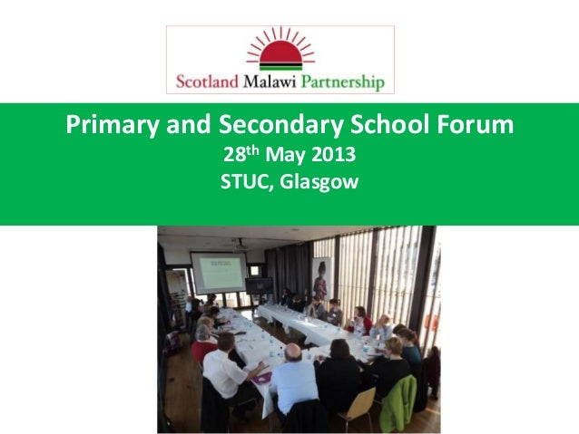 Primary and Secondary School Forum28th May 2013STUC, Glasgow