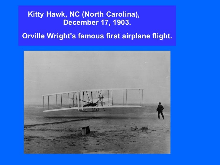Kitty Hawk, NC (North Carolina),  December 17, 1903. Orville Wright's famous first airplane flight.