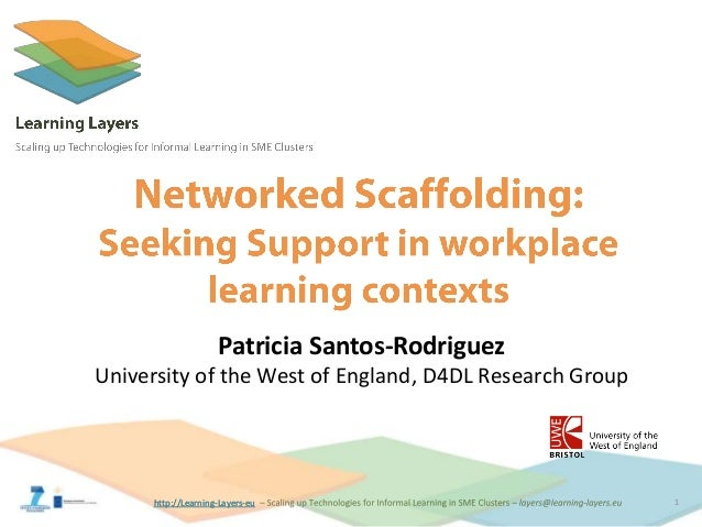http://Learning-Layers-euhttp://Learning-Layers-eu 1 Patricia Santos-Rodriguez University of the West of England, D4DL Res...