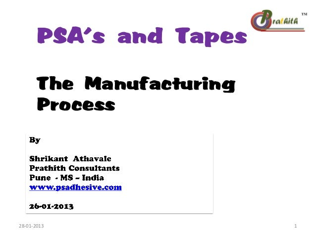 Psa's and tapes  the mfgr process
